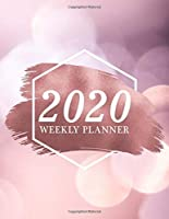 2020 Weekly Planner: Girly Pink And Rose Gold Daily Schedule Organizer for Women, Girl. Weekly & Monthly Planner With To Do's, Notes, Habit Tracker & Gratitude. January 2020 - December 2020