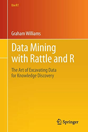 Download Data Mining with Rattle and R: The Art of Excavating Data for Knowledge Discovery (Use R!) 1441998896