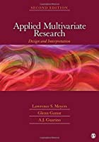 Applied Multivariate Research: Design and Interpretation by Lawrence S. Meyers Glenn C. Gamst Anthony J. Guarino(2012-08-17)