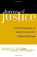 Forms of Justice: Critical Perspectives on David Miller's Political Philosophy by Unknown(2002-10-23)