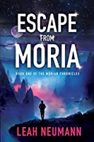 Escape From Moria: Book One Of The Morian Chronicles