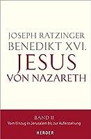 Jesus von Nazareth 02: Vom Einzug in Jerusalem bis zur Auferstehung