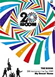 "THE BOOM 20th Anniversary Live Tour 2009 ""My Sweet Home"""