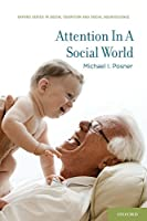 Attention in a Social World (Oxford Series in Social Cognition and Social Neuroscience)
