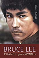 Bruce Lee: Change Your World