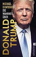 Die Wahrheit ueber Donald Trump