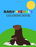Baby animals coloring book: Coloring book kids 2-4 Gift Adorable Animals (60) Pages (8.5 x 11 inches) Coloring Book Gift Idea Blue Color Cover Background With Multi Color Text
