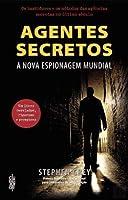 Agentes Secretos A nova espionagem mundial