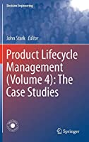 Product Lifecycle Management (Volume 4): The Case Studies (Decision Engineering)