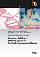 Genome Editing - Interdisziplinaere Technikfolgenabschaetzung