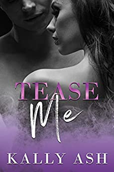 Tease Me (Temptation Series Book 2) by [Ash, Kally]