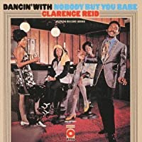 Dancin With Nobody But You Babe by Clarence Reid