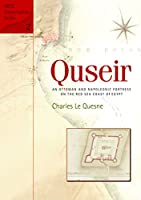 Quesir: An Ottoman And Napoleonic Fortress on the Red Sea Coast of Egypt (American Research Center in Egypt Conservation)