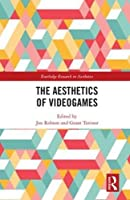 The Aesthetics of Videogames (Routledge Research in Aesthetics)
