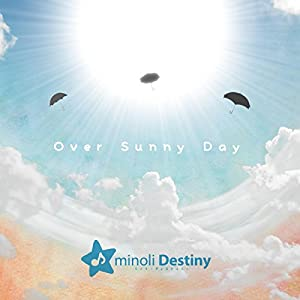 Over Sunny Day - 眩しい朝 -