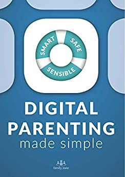 Digital Parenting Made Simple by [Zone, Family]