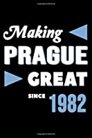 Making Prague Great Since 1982: College Ruled Journal or Notebook (6x9 inches) with 120 pages