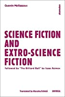 Science Fiction and Extro-Science Fiction (Univocal) by Quentin Meillassoux Isaac Asimov(2015-04-01)