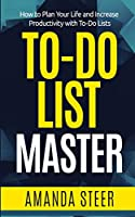 To-do List Master: How to Plan Your Life and Increase Productivity with To-Do Lists (Bullet Master)