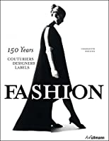 Fashion: 150 Years ? Couturiers, Designers, Labels by Charlotte Seeling(2014-09-01)