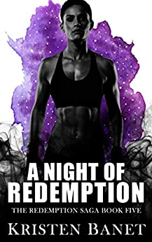A Night of Redemption (The Redemption Saga Book 5) by [Banet, Kristen]