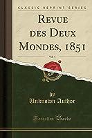 Revue Des Deux Mondes, 1851, Vol. 4 (Classic Reprint)