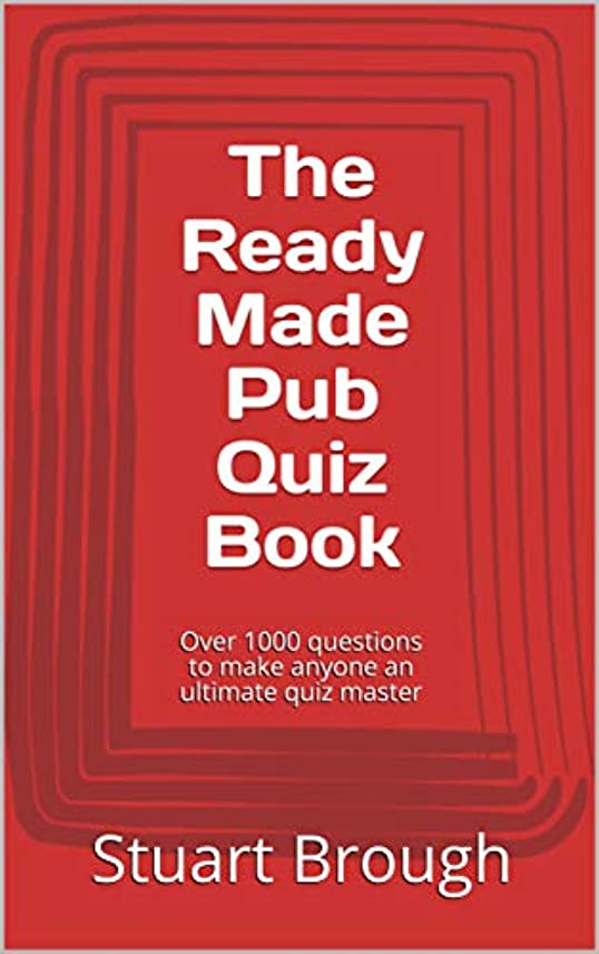 The Ready Made Pub Quiz Book: Over 1000 questions to make anyone an ultimate quiz master (English Edition)