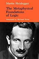 The Metaphysical Foundations of Logic (Studies in Phenomenology and Existential Philosophy)