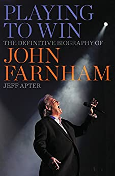 Playing to Win: The Definitive Biography of John Farnham by [Apter, Jeff]