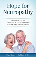 Hope For Neuropathy: A Cutting-Edge Approach To Reversing Peripheral Neuropathy [並行輸入品]