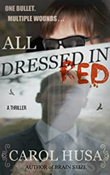 [Husa, Carol]のAll Dressed In Red: A Suspense Thriller Novel (English Edition)