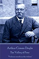 Arthur Conan Doyle - The Valley of Fear: Violence Recoils on the Violent.