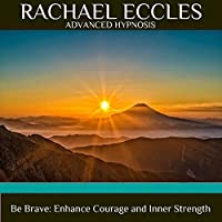 Be Brave, Self Hypnosis, Meditation CD