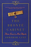 The Bronte Cabinet: Three Lives in Nine Objects