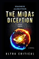 The Midas Deception: Ultra Critical (Eternal versus Ultra)