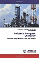 Industrial Inorganic Chemistry: Fertilizers, Heavy Chemicals, Glass and Ceramics
