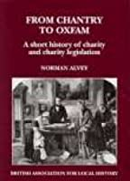 From Chantry to Oxfam: A Short History of Charity and Charity Legislation