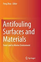 Antifouling Surfaces and Materials: From Land to Marine Environment
