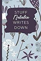Stuff Natalie Writes Down: Personalized Journal / Notebook (6 x 9 inch) with 110 wide ruled pages inside [Soft Blue Pattern]
