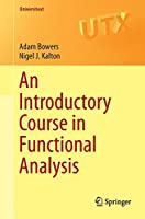 An Introductory Course in Functional Analysis (Universitext)