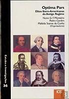 Optima Pars Elites Ibero-Americanas do Antigo Regime