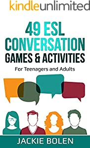 49 ESL Conversation Games & Activities: For Teenagers and Adults (English Edition)