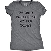 Womens Only Talking To My Dog Today Funny Shirts Dog Lovers Novelty Cool T shirt (Dark Grey) -M