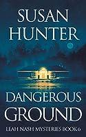 Dangerous Ground: Leah Nash Mysteries Book 6