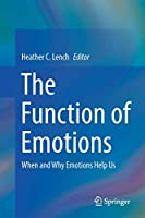 The Function of Emotions: When and Why Emotions Help Us