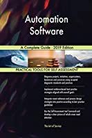 Automation Software A Complete Guide - 2019 Edition