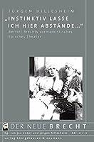 """""""Instinktiv lasse ich hier Abstaende..."""": Bertolt Brechts vormarxistisches Episches Theater"""