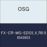 OSG エンドミル FX-CR-MG-EDS5_X_R0.5 商品番号 8543853