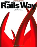 Rails Way (Professional Ruby Series)