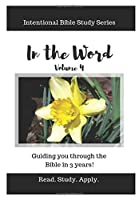 In the Word (Intentional Bible Study Series Vol. 4)